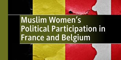 Muslim Women's Political Participation in France and Belgium Book Launch