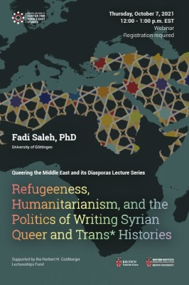 Fadi Saleh - Refugeeness, Humanitarianism, and the Politics of Writing Syrian Queer and Trans* Histories