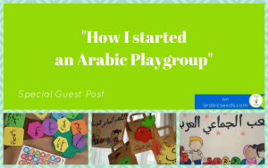 how-I-started-an-Arabic-playgroup-guest-post-on-Arabic-Seeds-blog
