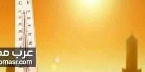 هيئة الأرصاد الجوية تحذر من موجة حارة تضرب البلاد يوم الخميس وتستمر 6 أيام