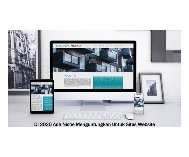 Di 2020 Ada Niche Menguntungkan Untuk Situs Website