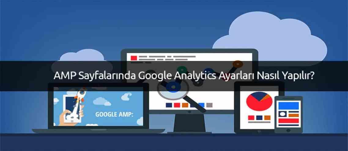 AMP Sayfalarında Google Analytics Ayarları
