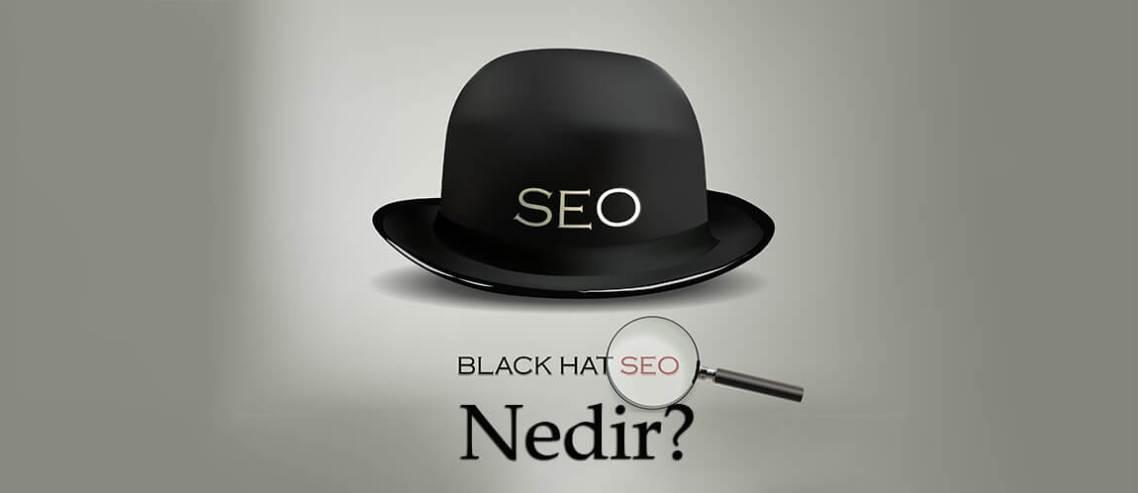 Black Hat SEO Nedir? Kurtulmanın Yolları