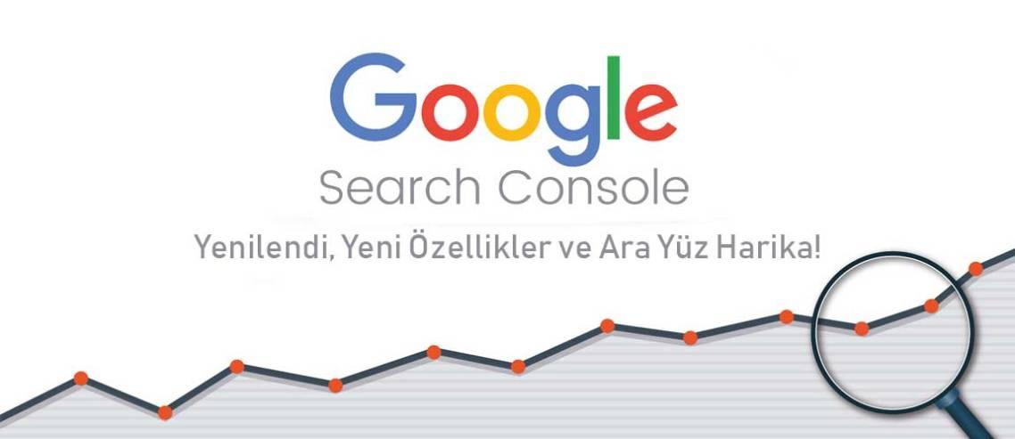 Google Search Console Yenilendi