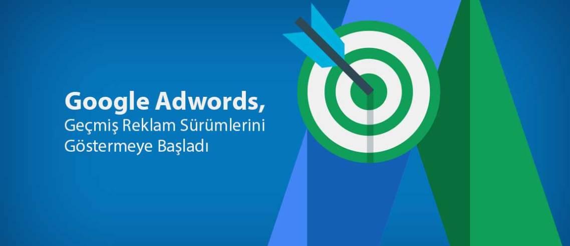 google-adwords-gecmis-reklam-surumleri-gostermeye-basladi