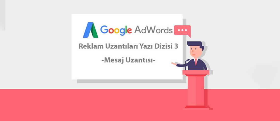 Google AdWords Reklam Uzantıları Yazı Dizisi 3: Mesaj Uzantısı