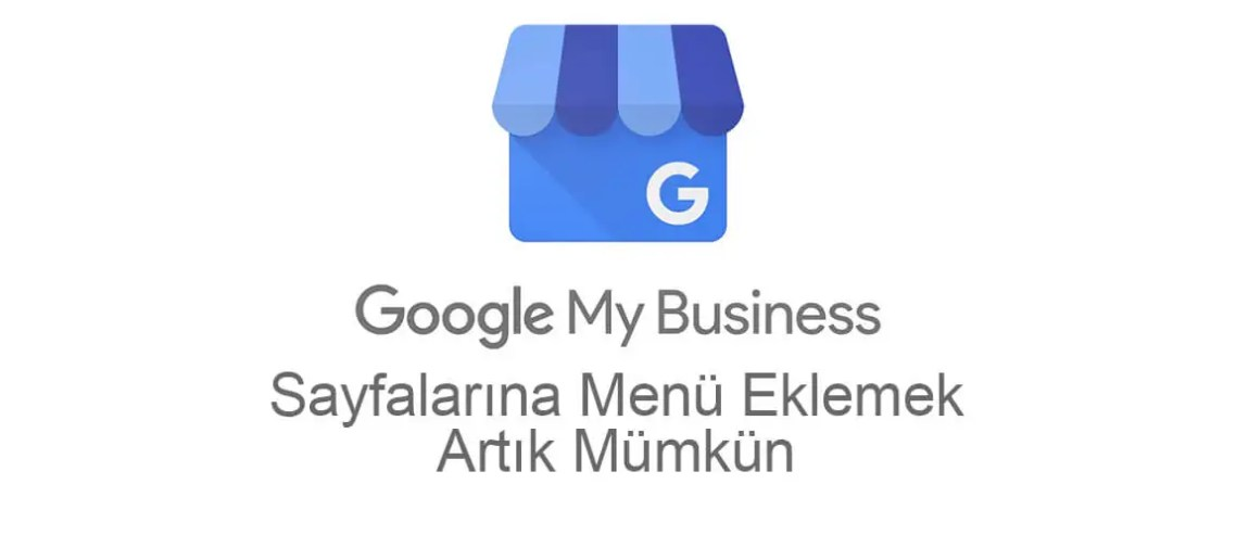 Google My Business Sayfalarına Menü Eklemek