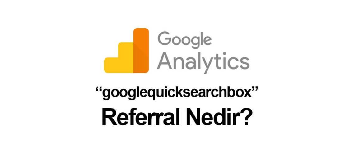 """googlequicksearchbox/referral"" Nedir?"