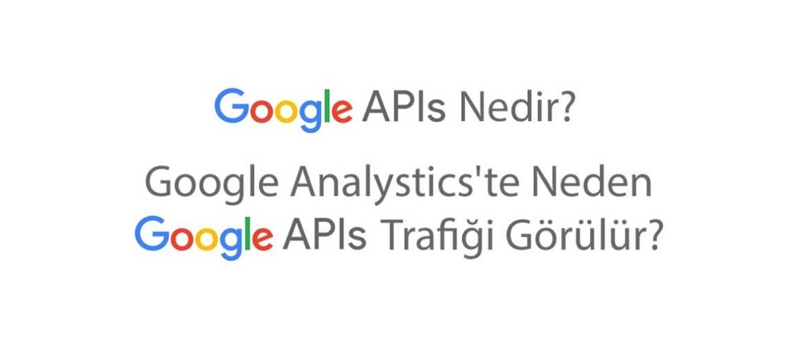 Google Apis Nedir?