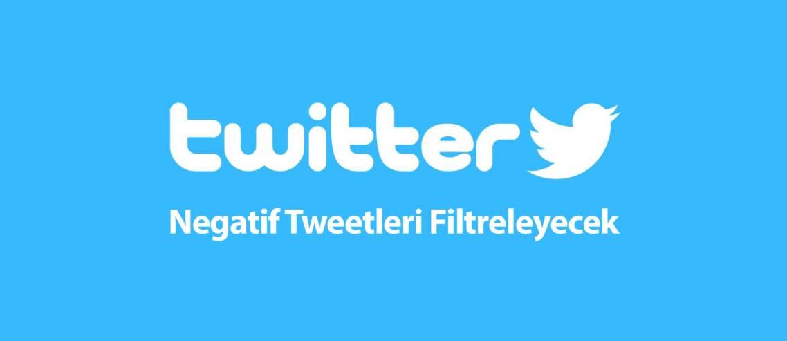 Twitter Negatif Tweetleri Filtreleyecek