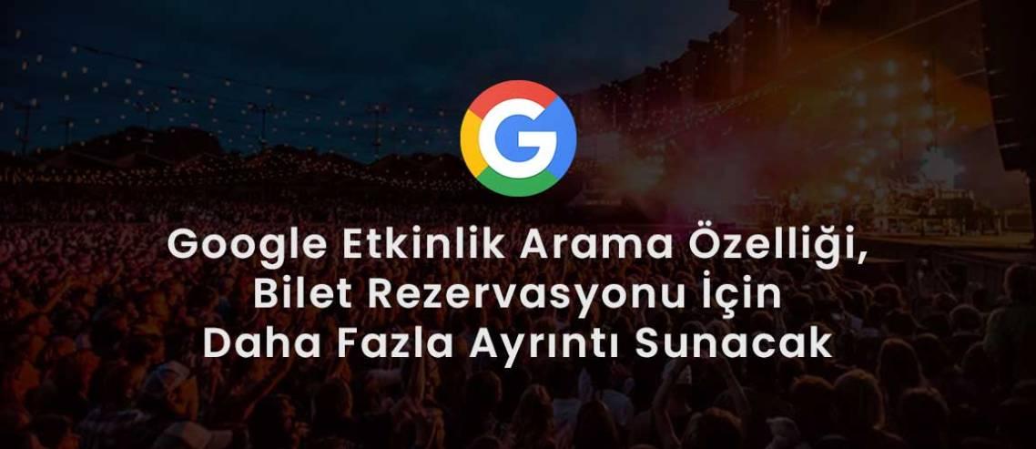 Google Etkinlik Arama Özelliği, Bilet Rezervasyonu İçin Daha Fazla Ayrıntı Sunacak
