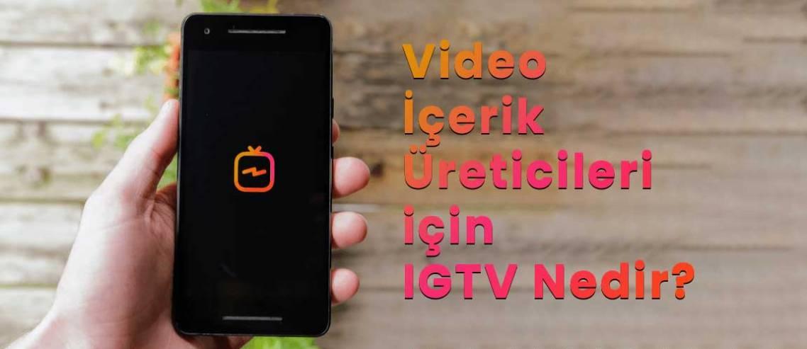 Video İçerik Üreticileri için IGTV Nedir?
