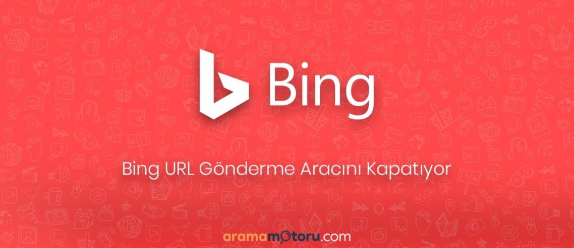 Bing URL Gönderme Aracını Kapatıyor
