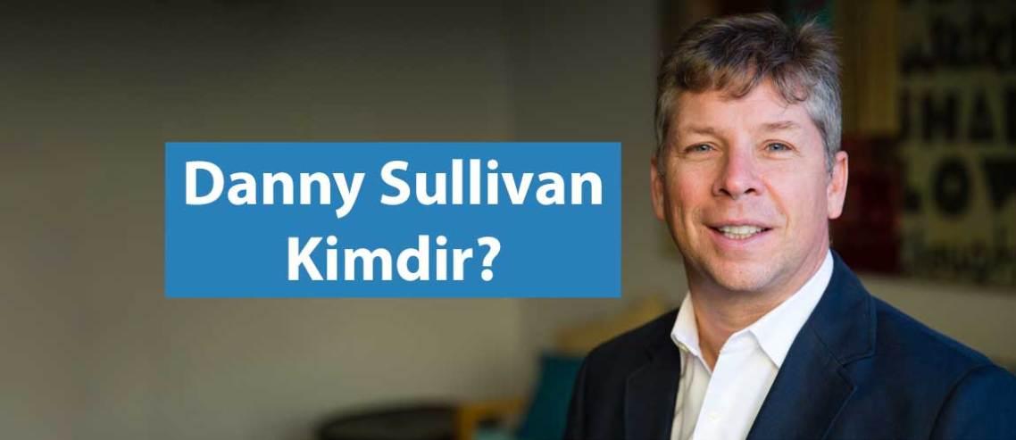 Danny Sullivan Kimdir?