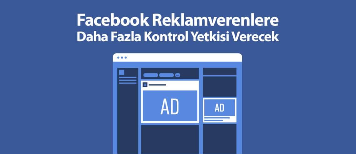 Facebook Reklamverenlere Daha Fazla Kontrol Yetkisi Verecek