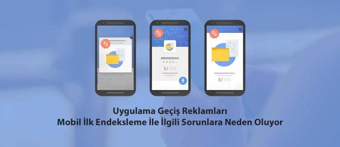 Uygulama Geçiş Reklamları Mobil İlk Endeksleme İle İlgili Sorunlara Neden Oluyor