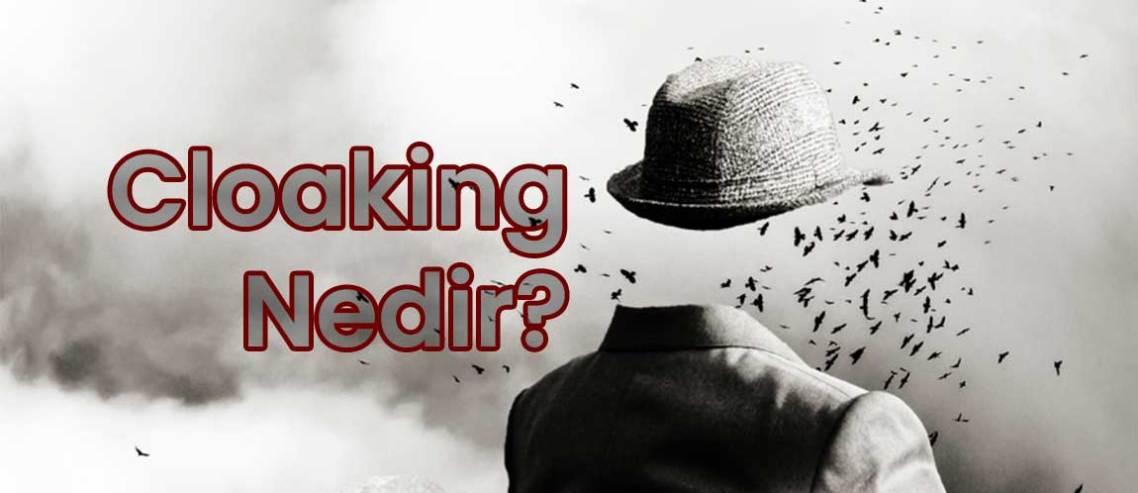 Cloaking (Gizleme) Nedir?