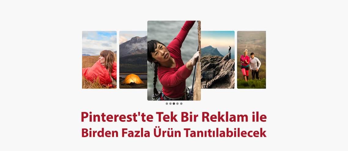 Pinterest'te Tek Bir Reklam ile Birden Fazla Ürün Tanıtılabilecek