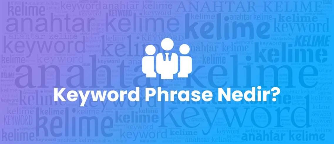 Keyword Phrase Nedir?