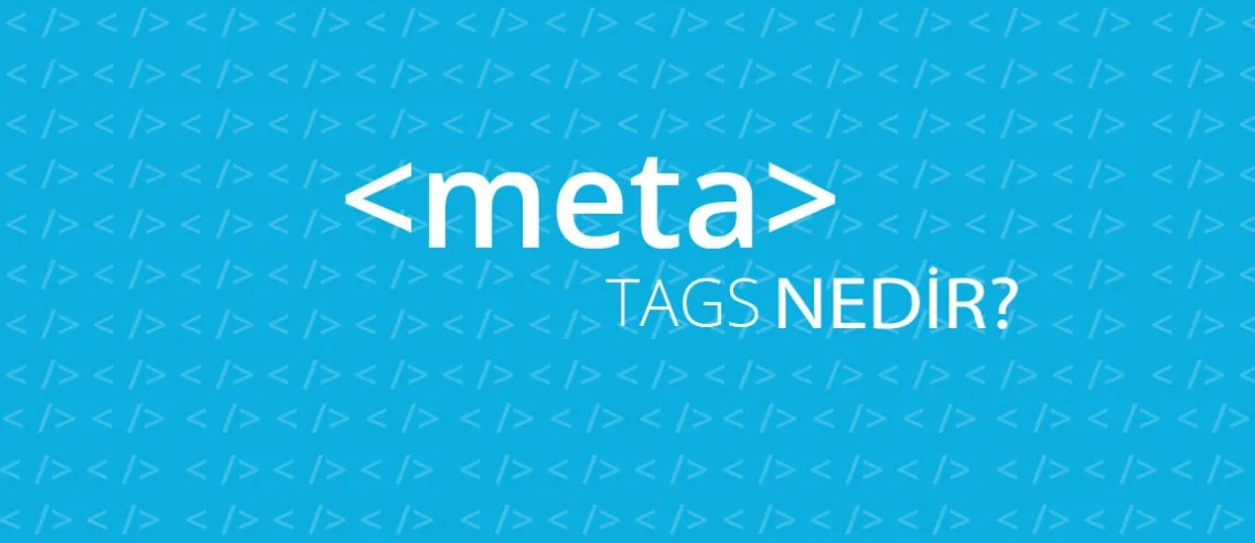 Meta Etiketi (Meta Tag) Nedir?