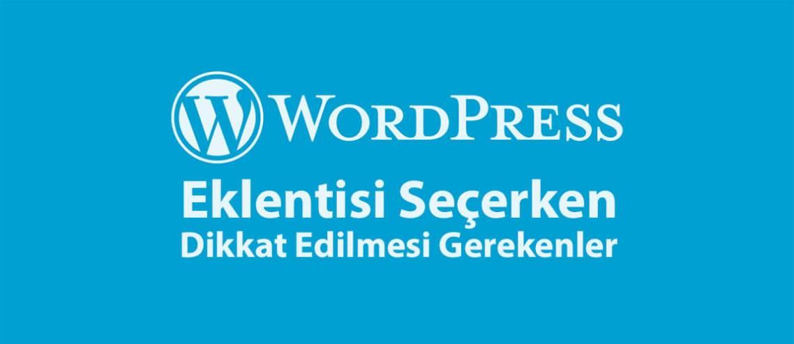 WordPress Eklentisi Seçerken Dikkat Edilmesi Gerekenler