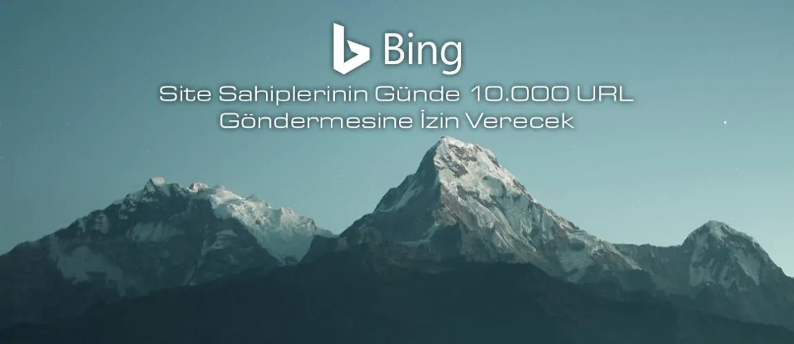 Bing Site Sahiplerinin Günde 10.000 URL Göndermesine İzin Verecek