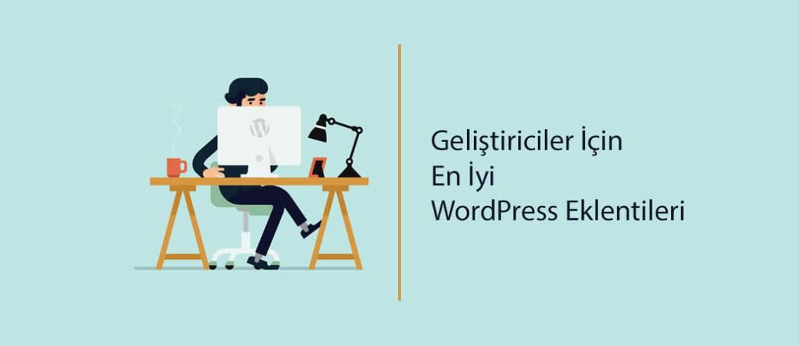 Geliştiriciler İçin En İyi WordPress Eklentileri