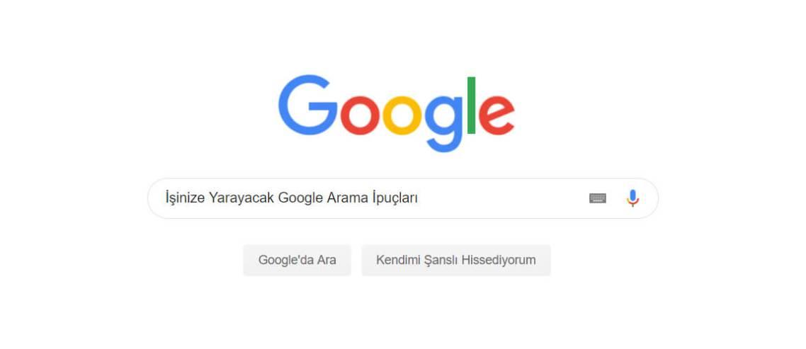 İşinize Yarayacak Google Arama İpuçları
