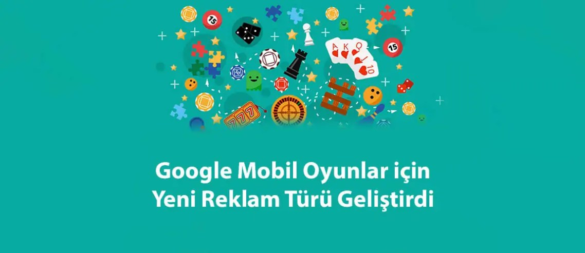 Google Mobil Oyunlar için Yeni Reklam Türü Geliştirdi