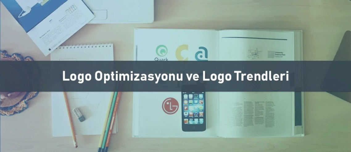 Logo Optimizasyonu ve Logo Trendleri