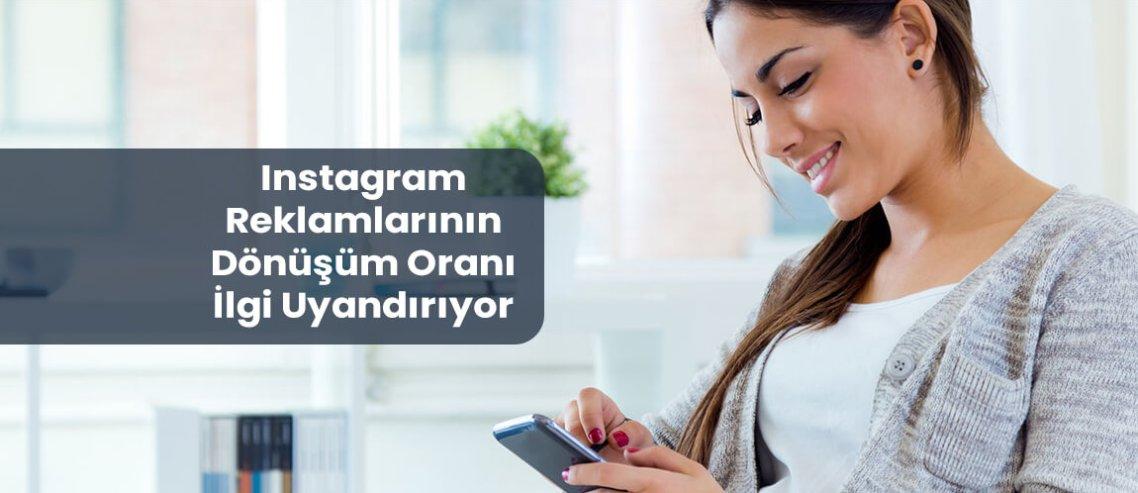 Instagram Reklamlarının Dönüşüm Oranı İlgi Uyandırıyor