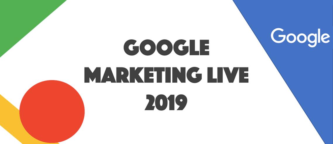 Google Marketing Live 2019'da Duyurulan Google Ads Yenilikleri
