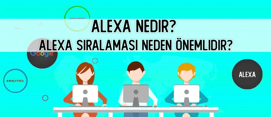 Alexa Nedir? Alexa Sıralaması Neden Önemlidir?