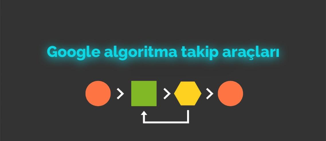 Google algoritma takip araçları