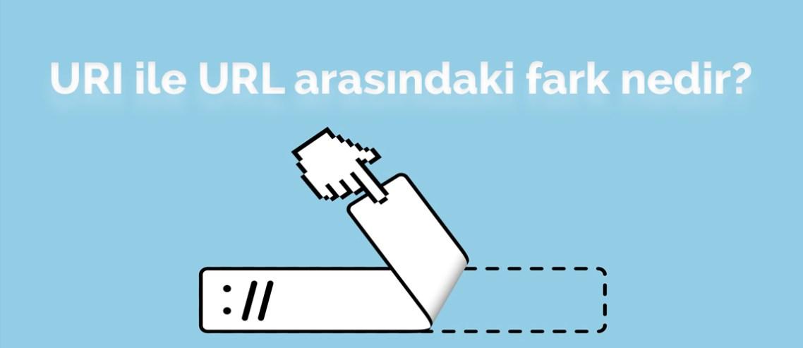 URI ile URL arasındaki fark nedir?