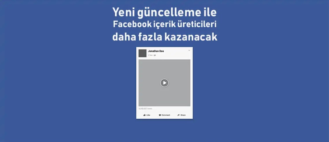 Yeni güncelleme ile Facebook içerik üreticileri daha fazla kazanacak