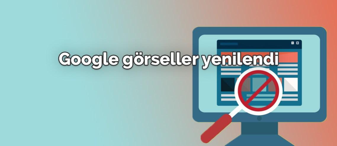 Google görseller yenilendi