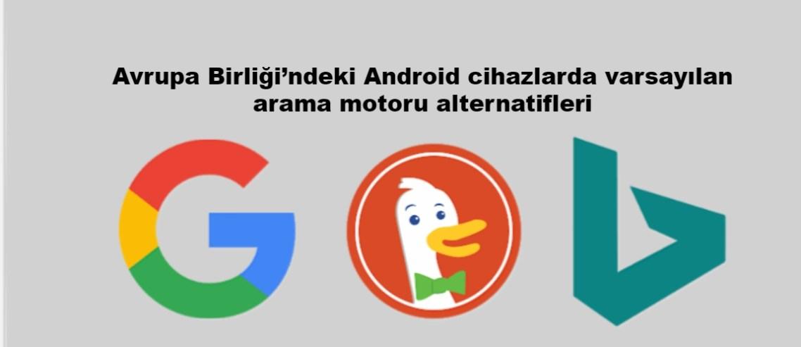 Avrupa Birliği'ndeki Android cihazlarda varsayılan arama motoru alternatifleri