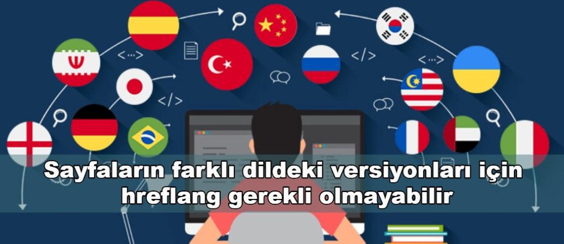 Sayfaların farklı dildeki versiyonları için hreflang gerekli olmayabilir