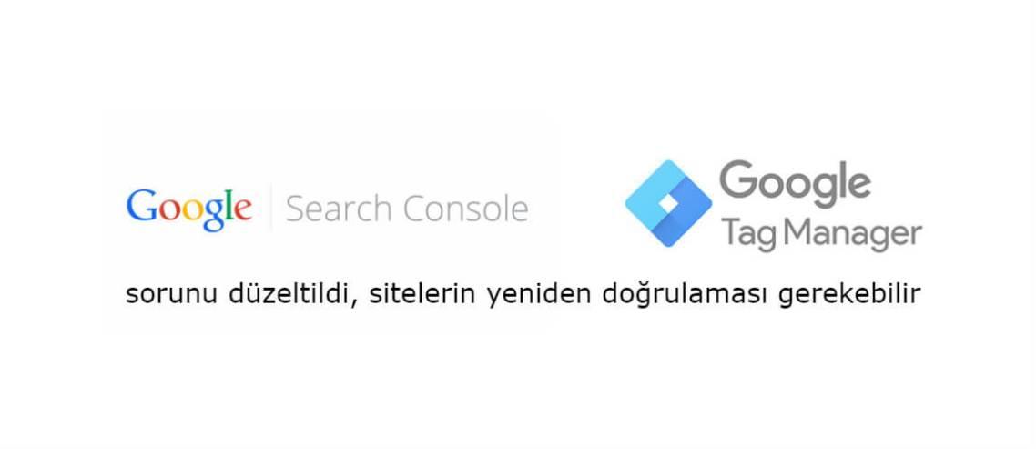 Düzeltilen Google Search Console Tag Manager sorunu sitelerin yeniden doğrulaması gerektirebilir