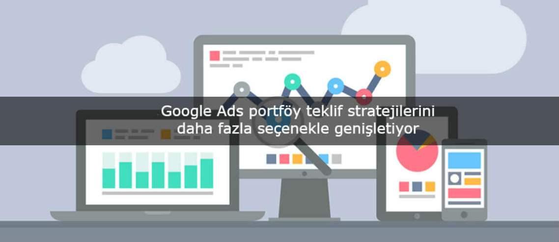 Google Ads portföy teklif stratejilerini daha fazla seçenekle genişletiyor