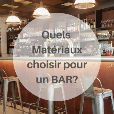 Comment choisir les matériaux pour un bar?