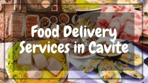 Food Delivery Services in Cavite: Where and How to Order?