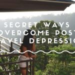 10 Secret Ways to Overcome Post-Travel Depression