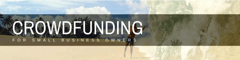 kickstarter and crowdfunding for small business owners