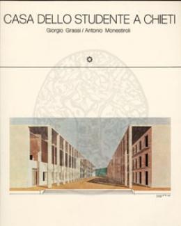 Casa dello studente a Chieti  Giorgio Grassi  Antonio Monestiroli  Arbor Sapientiae Editore S