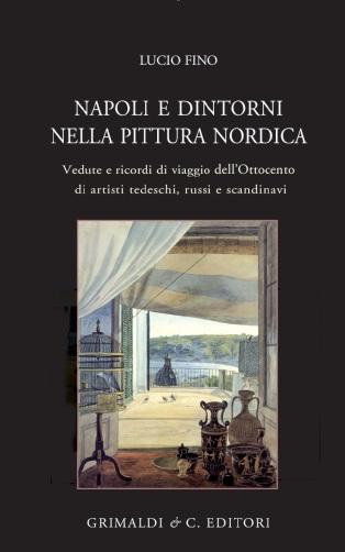 Napoli e dintorni nella pittura nordica Vedute e ricordi