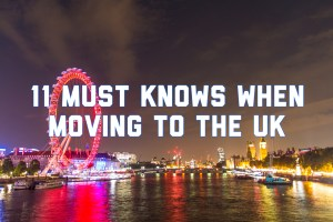 11 Things You Should Know When Moving to the UK