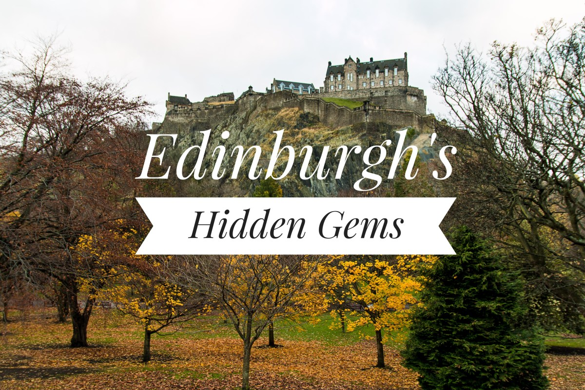 Edinburgh's Hidden Gems | Seven Things to See Other Than the Edinburgh Castle
