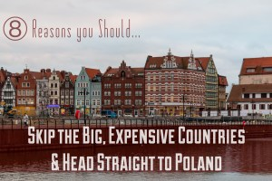Why You Should Have a Poland Bucket List | Visit This Underrated Country in Europe